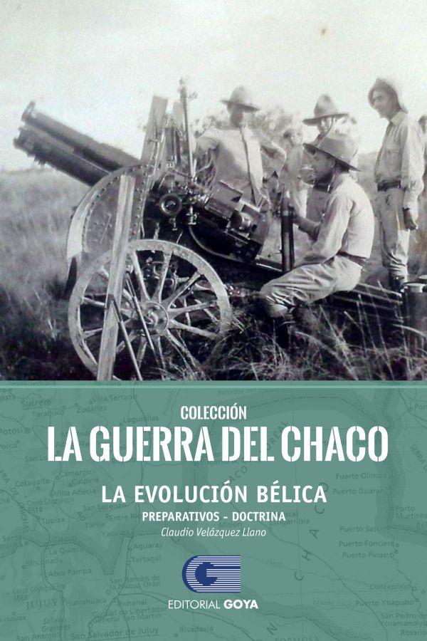 COLECCION LA GUERRA DEL CHACO TOMO 1 - LA EVOLUCION BELICA