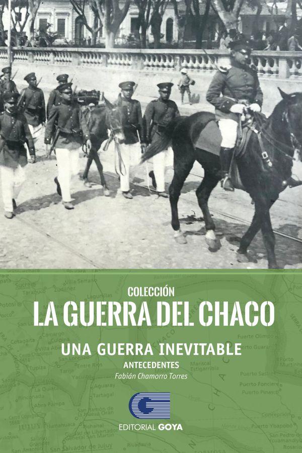 COLECCION LA GUERRA DEL CHACO TOMO 2 - UNA GUERRA INEVITABLE