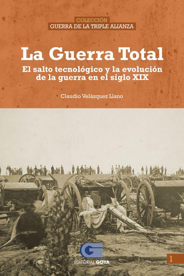 COLECCION GUERRA DE LA TRIPLE ALIANZA 1 - LA GUERRA TOTAL