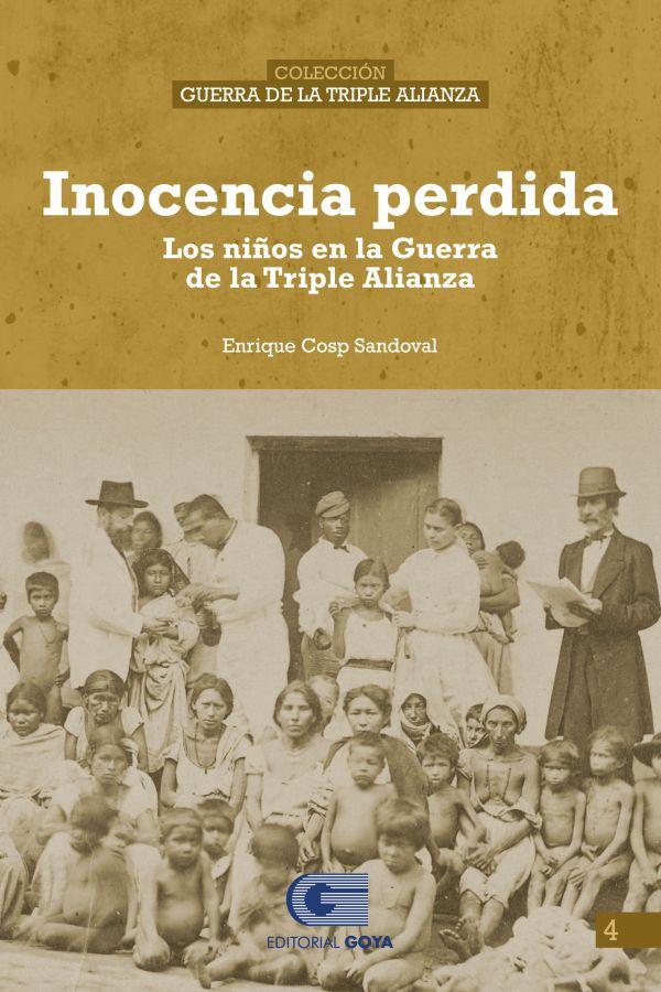 COLECCION GUERRA DE LA TRIPLE ALIANZA 4 - INOCENCIA PERDIDA