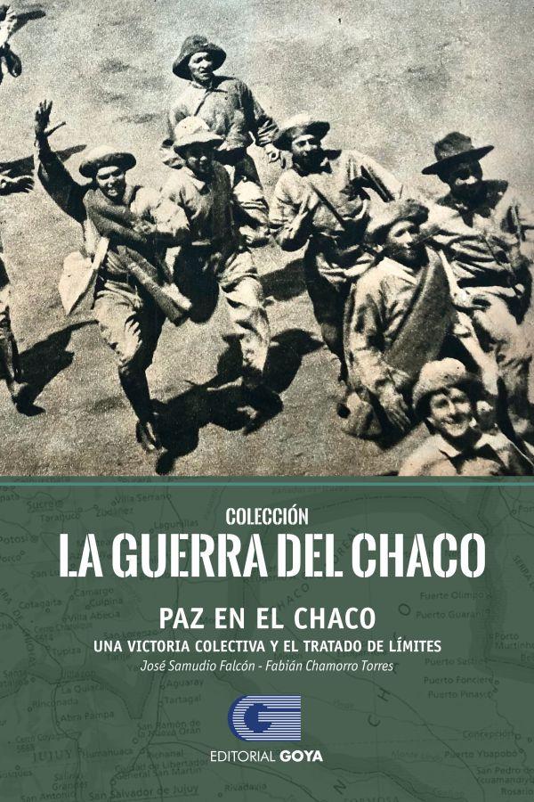 COLECCION LA GUERRA DEL CHACO TOMO 6 - PAZ EN EL CHACO