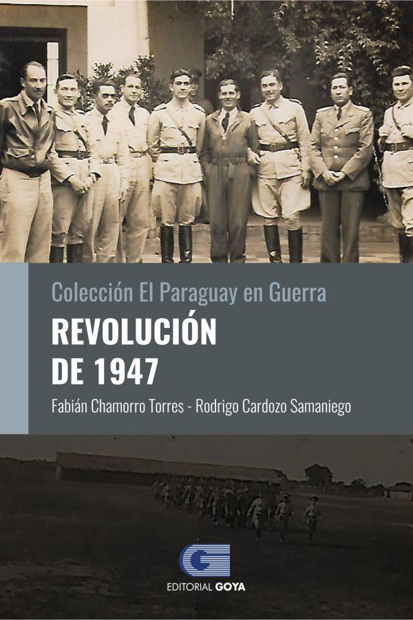 COLECCION EL PARAGUAY EN GUERRA 6 - REVOLUCION DE 1947
