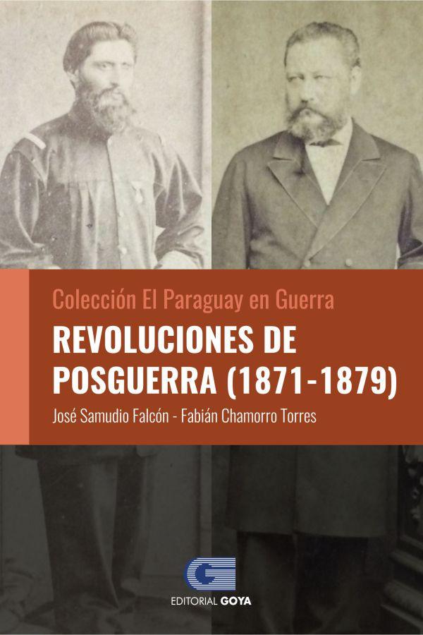 COLECCION EL PARAGUAY EN GUERRA 3 - REVOLUCIONES DE POSGUERRA (1871 - 1879)
